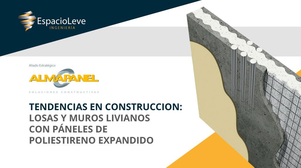 Tendencias en construccion: losas y muros livianos con páneles de poliestireno expandido - Espacioleve