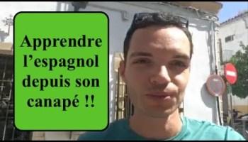 Apprendre Lespagnol Depuis Son Canap 7 Astuces