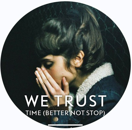 Video-We-Trust-Time-Better-Not-Stop