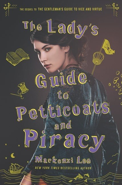 'The Lady's Guide to Petticoats and Piracy' by Mackenzi Lee (Oct. 2)
