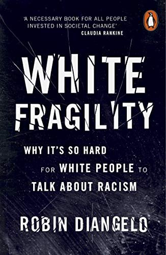Livro White Fragility: Why It's So Hard For White People To Talk About Racism, de Robin DiAngelo