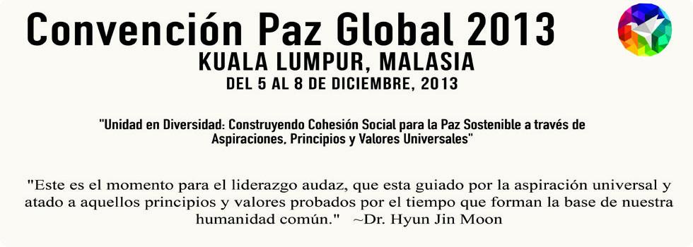 Convención Paz Global 2013 llama a la Cooperación Interreligiosa para mitigar el conflicto y avanzar la cohesión social