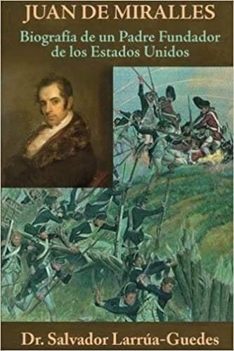 Juan de Miralles Trayllon, padre fundador de los Estados Unidos