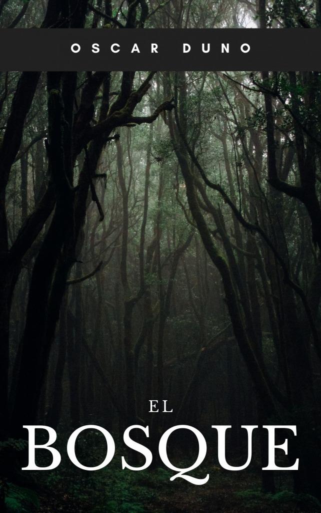 Lee más sobre el artículo El bosque. Oscar Duno.