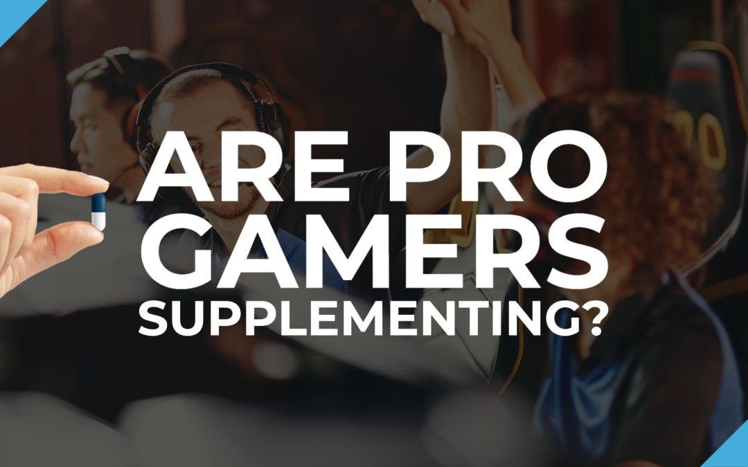 Do Pro Gamers Use Supplements?