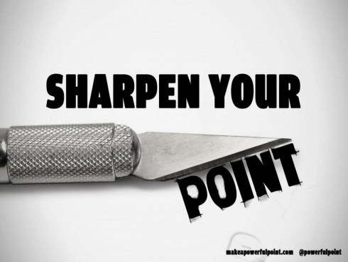 Sharpen Your Point
