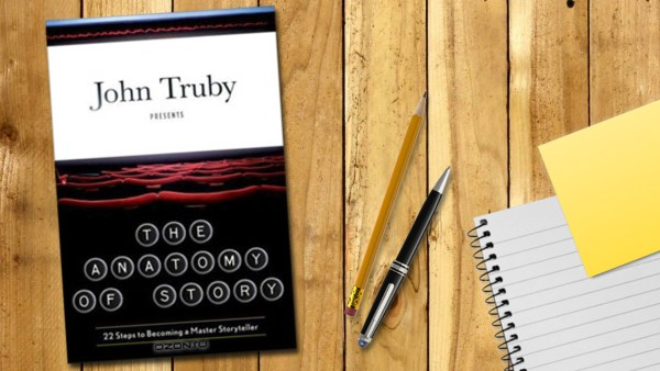 The Anatomy of Story: 22 Steps to Becoming a Master Storyteller, John Truby