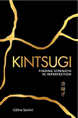 Kintsugi_Finding strenght in imperfection