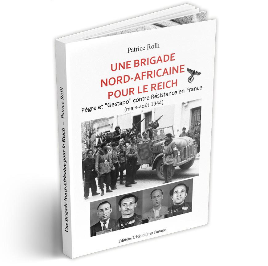Le livre de Patrice Rolli : Une Brigade Nord-Africaine pour le Reich