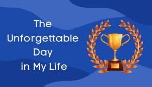 मेरे जीवन का एक अविस्मरणीय प्रसंग पर हिंदी में निबंध The Unforgettable Day in My Life Essay in Hindi
