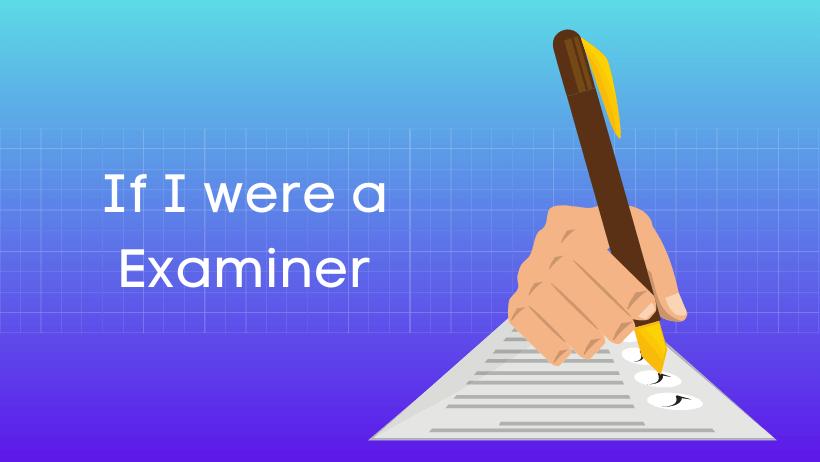 यदि मैं परीक्षक होता हिंदी निबंध Essay on If I were a Examiner in Hindi