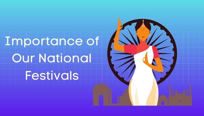 हमारे राष्ट्रीय त्योहारों का महत्त्व हिंदी निबंध - Importance of Our National Festivals Essay in Hindi