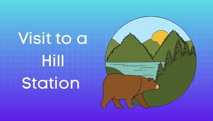 एक पहाड़ी स्थान की मेरी मुलाकात हिंदी निबंध - Visit to Hill Station Essay in Hindi
