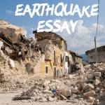 ESSAY ON EARTHQUAKE IN ENGLISH 200, 500 AND 1000 + WORDS