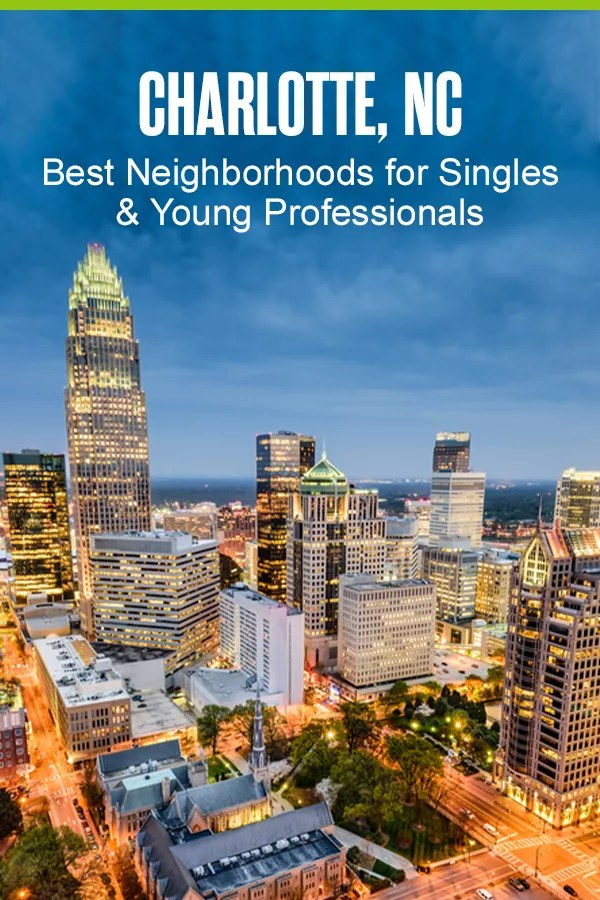 Moving to Charlotte? If you're looking for affordable housing, easy commutes into the city, and incredible dining and nightlife, these are the five best neighborhoods for young professionals and singles living in Charlotte! via @extraspace