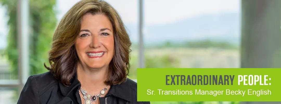 Extraordinary People: Sr. Transitions Manager Becky English