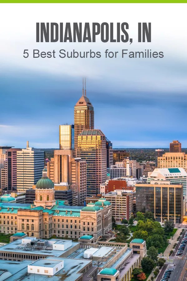 Moving to Indianapolis? These five Indy suburbs offer safe, affordable homes and fun things for kids to do, making them perfect for families! via @extraspace