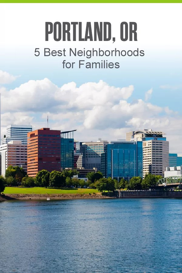 Moving to Portland? These five neighborhoods are filled with outdoor activities, family-friendly restaurants, and more, making them the best places for families in PDX! via @extraspace