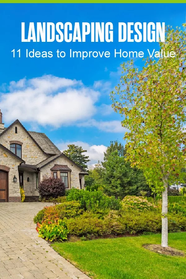 Looking for ways to boost your home's value? These 11 landscape design ideas can help you spruce up your curb appeal and attract more homebuyers! via @extraspace