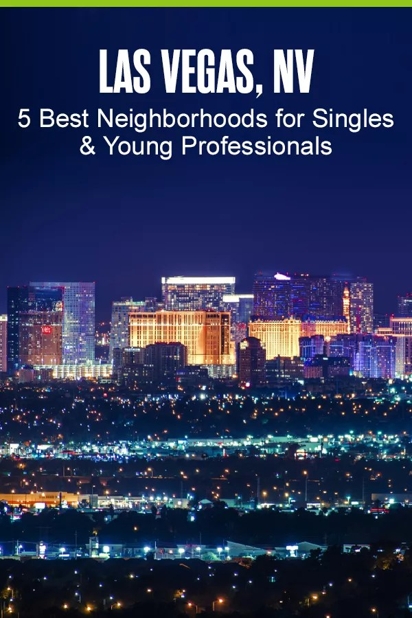 Moving to Las Vegas? These five best neighborhoods for singles and young professionals offer affordable housing and plenty of choices for dining and nightlife! via @extraspace