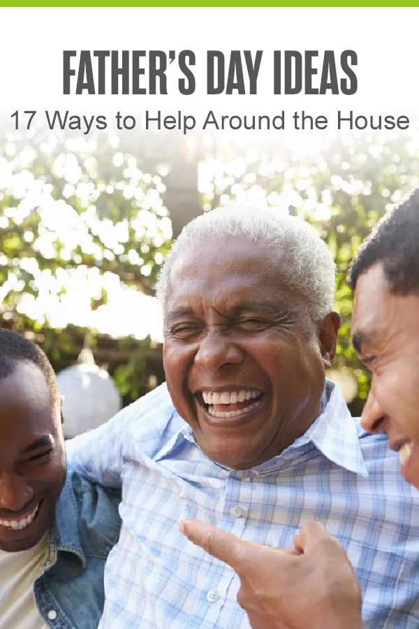 Looking for a unique Father's Day gift? Check out these 17 simple ideas for helping Dad around the house with home improvement, decluttering projects, and more! via @extraspace