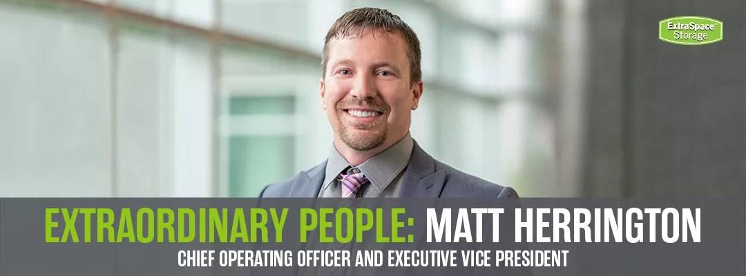 Extraordinary People: Matt Herrington: Chief Operating Officer and Executive Vice President