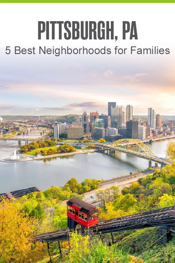 Looking for a place to raise kids in Pittsburgh? These five neighborhoods in Steel City offer affordable housing, safe communities, and family-friendly things to do! via @extraspace
