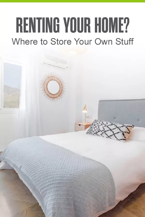 Using your home as a vacation rental? Here are some storage tips for what you can do with your stuff while renting out your apartment, condo, or house! via @extraspace