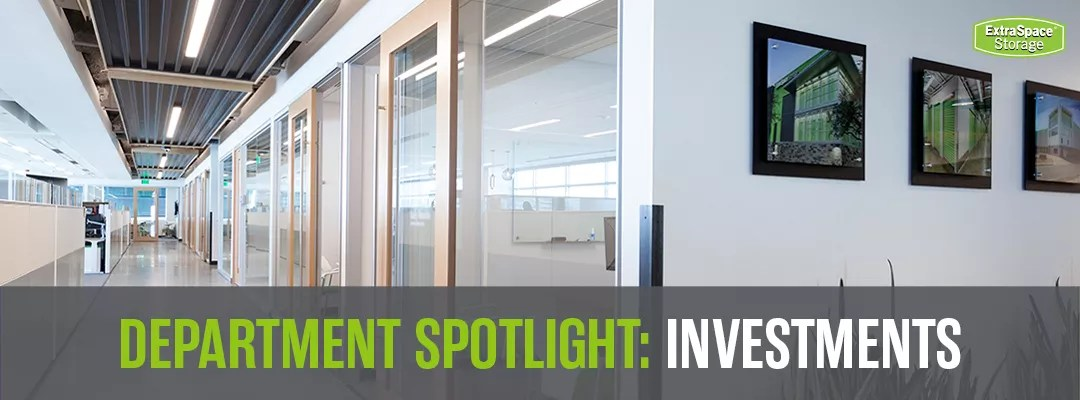 Extra Space Storage: Department Spotlight: Investments