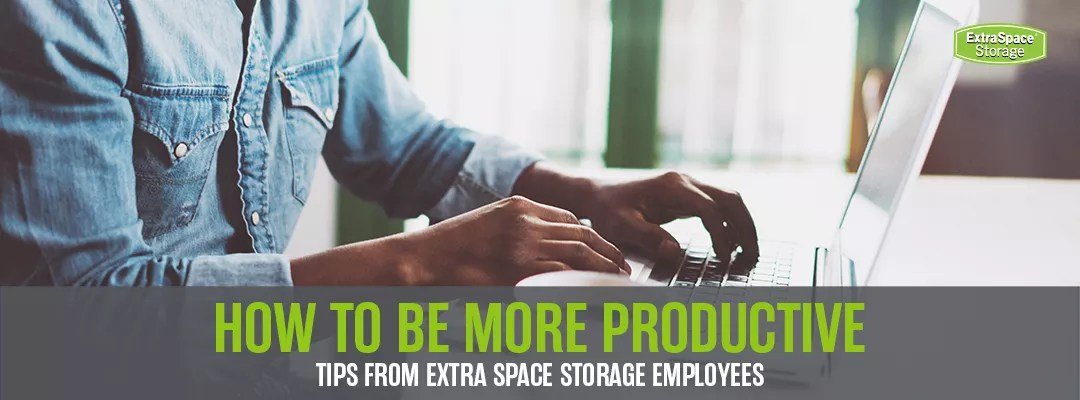 How to Be More Productive: Tips from Extra Space Storage Employees