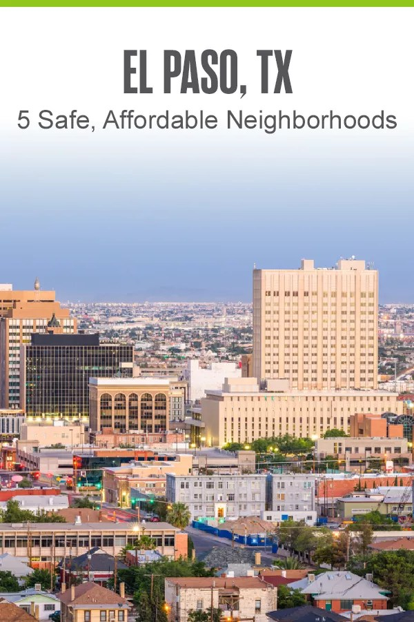 Moving to El Paso? Check out these safe neighborhoods that offer affordable housing, excellent schools, and fun things to do in West Texas! via @extraspace
