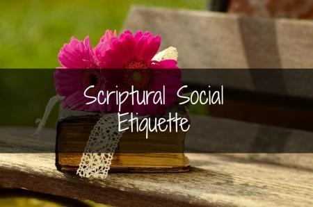 Scriptural Social Etiquette Crosses Culture Seamlessly