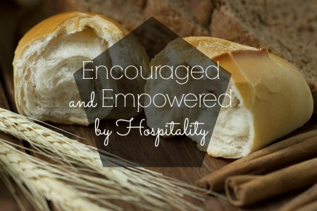 Encouraged and Empowered by Hospitality