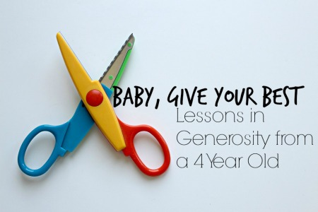 Baby, Give Your Best: Lessons in Generosity from a 4 Year Old