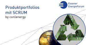 Workshop: Entwicklung eines nachhaltigen Produktportfolios mit SCRUM (con|energy)