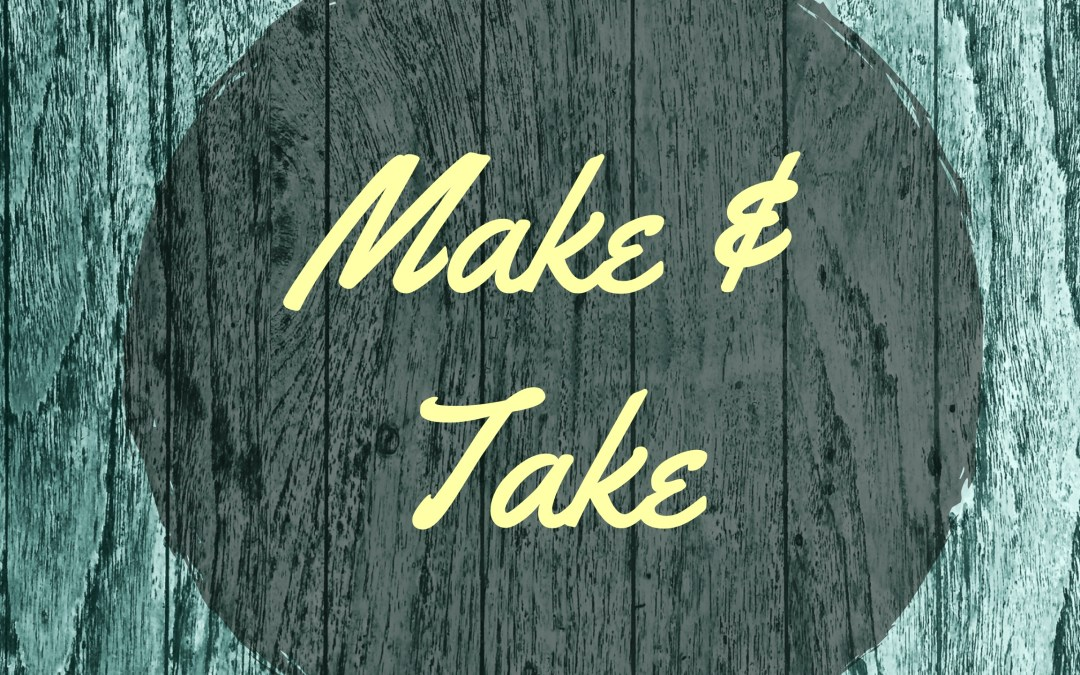 What to Expect from a Make & Take