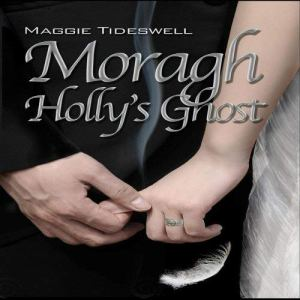 Moragh Holly's Ghost