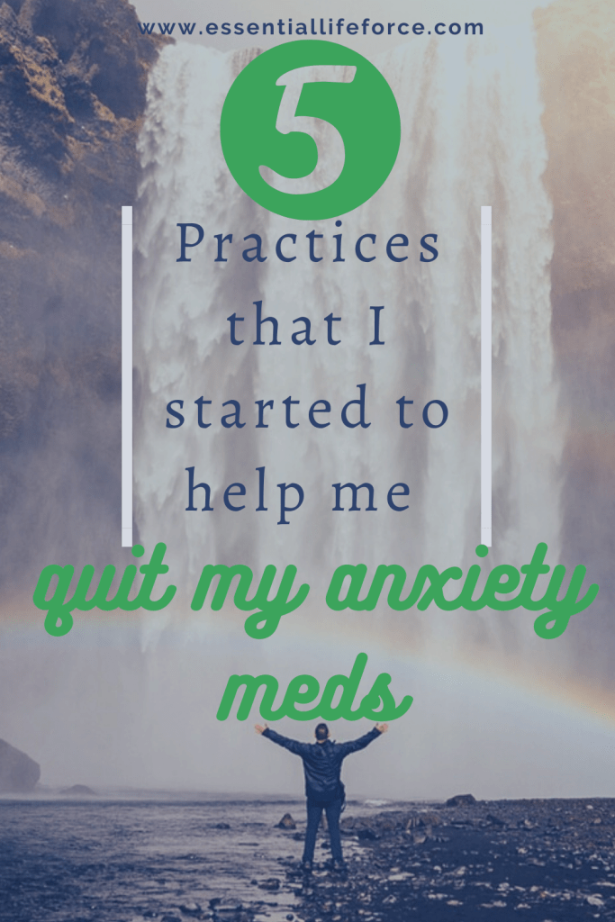 5 Practices that I started to help me quit my anxiety meds