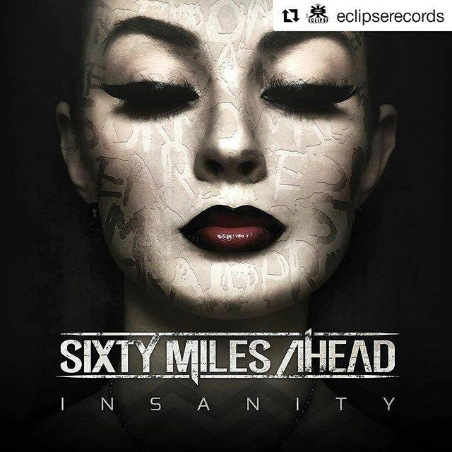 Sixty Miles Ahead gets set to release their second full-length album, Insanity