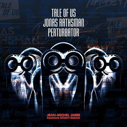 Jean-Michel Jarre Releases 'EQUINOXE INFINITY' Remix EP With Mixes By Tale Of Us, Jonas Rathsman And Perturbator