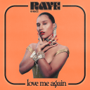 RAYE Returns With 'Love Me Again'