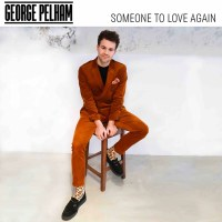 GEORGE PELHAM RELEASES BRAND NEW SINGLE 'SOMEONE TO LOVE AGAIN'