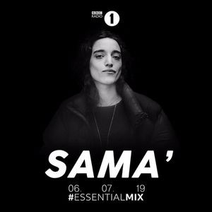 2019-07-06 - Sama - Essential Mix