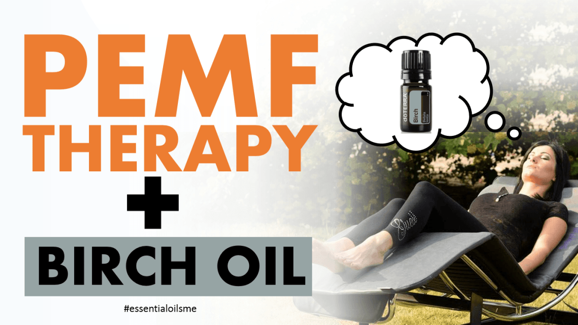 PEMF therapy and birch essential oil