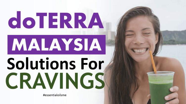 doterra malaysia solutions for hunger cravings