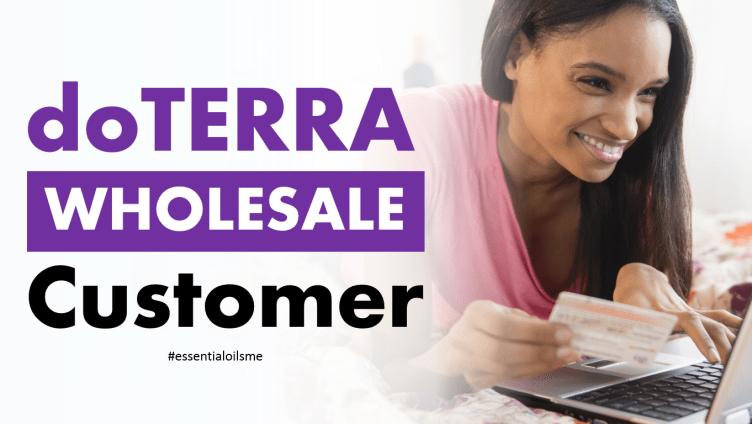 doterra wholesale customer