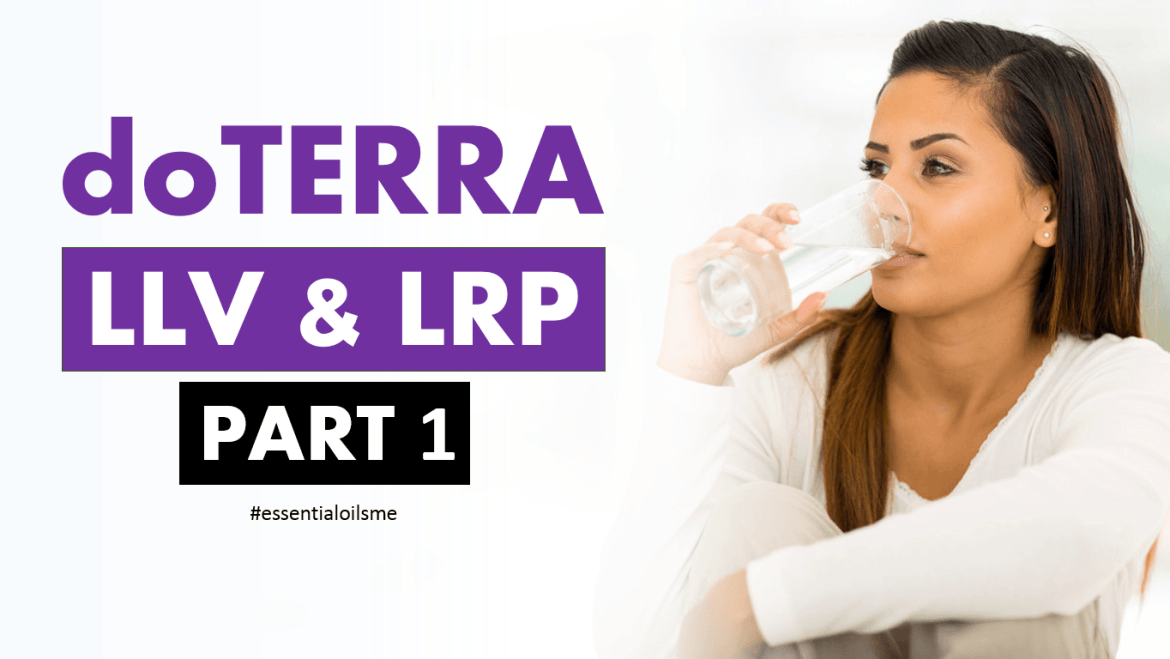 doterra llv and lrp part 1