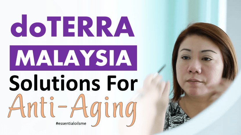 doterra malaysia solutions for anti aging