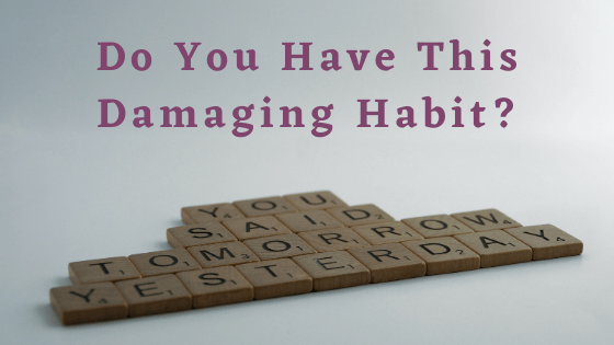 Do you have this damaging habit?