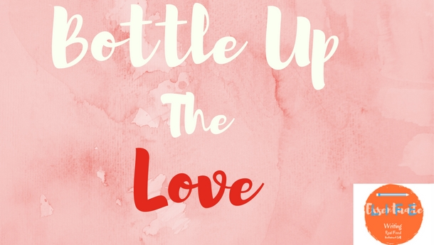 Bottle up the Love